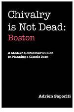 NEW Chivalry is Not Dead: Boston by Adrien Saporiti