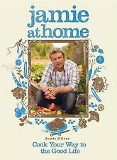 NEW Jamie at Home: Cook Your Way to the Good Life by Jamie Oliver