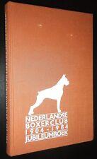 Nederlandse Boxer Club 1904-1984 Jubileumboek Great Photos and Articles
