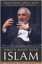 What's Right with Islam: A New Vision for Muslims and the West, Abdul Rauf, Feis