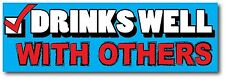 """Drinks Well With Others Vinyl Funny Car Bumper Sticker Decal 8""""X3"""" Best Of eBay"""