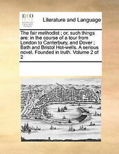 The fair methodist ; or, such things are: in the course of a tour from London to