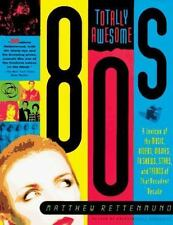Totally Awesome 80s: A Lexicon of the Music, Videos, Movies, TV Shows, Stars, an
