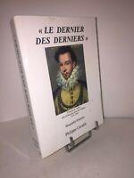 François de Valois Duc d'Alençon puis d'Anjou. Biographie historiée par Cavalié