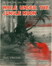 While Under The Jungle Moon 1910, Vintage Sheet Music
