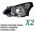 COPPIA FARI FANALE PROIETTORE ANT SX-DX OPEL CORSA D DA 2006 IN POI PARABOLA NER