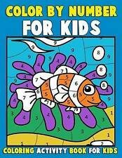 Color by Number for Kids: Coloring Activity Book for Kids: A Jumbo Childrens Col