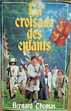 LITTERATURE: La Croisade des enfants, par Bernard THOMAS - 7770