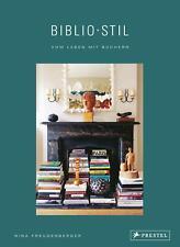 BiblioStil: Vom Leben mit Büchern von Nina Freudenberger (Gebundene Ausgabe)
