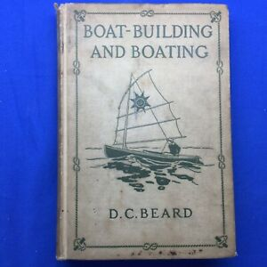 Boy Scout Book Dan Beard Signed 1912 Boat-Building And Boating