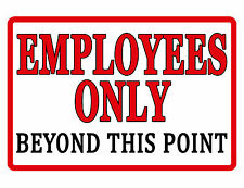 EMPLOYEES ONLY SIGN DURABLE ALUMINUM NO RUST FULL COLOR CUSTOM METAL SIGN