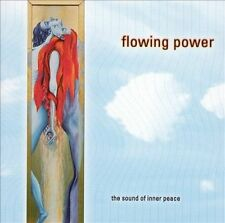 Flowing Power: The Sound of Inner Peace by Bischof & Weeratunga (CD) Wellness