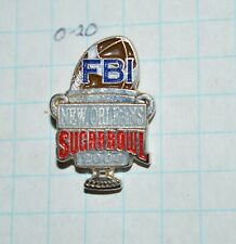 "FBI NEW ORLEANS DIVISION SUGARBOWL 2004 COLLEGE FOOTBALL POLICE 1"" LAPEL PIN"