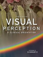 Visual Perception:  A Clinical Orientation, Fourth Edition (Optometry), Schwartz