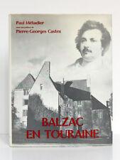 Balzac en Touraine Paul MÉTADIER. Intro CASTEX. Photos THUILLIER. Hachette 1968