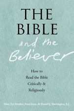 The Bible and the Believer: How to Read the Bible Critically and Religiously Br