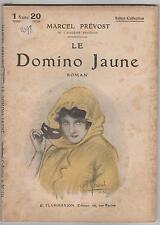 Le domino jaune.Marcel PREVOST.Flammarion CV3B