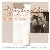 A Prophecy of Peace: The Choral Music of Samuel Adler, New Music