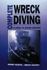 Complete Wreck Diving: A Guide to Diving Wrecks - Paperback - GOOD