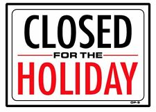 CLOSED FOR THE HOLIDAY 10x14 Heavy Duty Plastic Sign OP-9