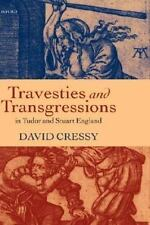 Travesties and Transgressions in Tudor and Stuart England by David Cressy...