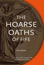 The Hoarse Oaths of Fife by Chris Moore (Paperback, 2015)
