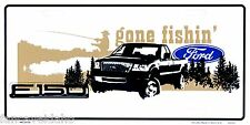 """Ford F150 Gone Fishin' 12"""" x 6"""" Embossed Metal License Plate Tag"""