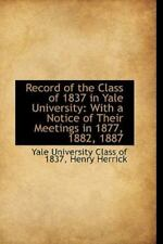 Record Of The Class Of 1837 In Yale University: With A Notice Of Their Meetin...