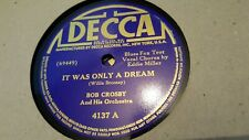 BOB CROSBY IT WAS ONLY A DREAM & TAKE IT EASY DECCA 4137
