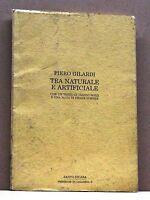 TRA NATURALE E ARTIFICIALE - P.Gilardi [santo ficara, ediz.numerata n°289, 1994]