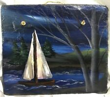 SAILBOAT ON WATER Painting SLATE 10 x 11 Hand Painted WELCOME Woods Lake Scene