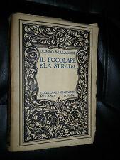 OLINDO MALAGODI - IL FOCOLARE E LA STRADA - MONDADORI 1922