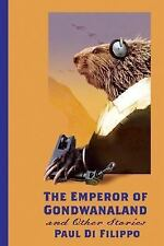 The Emperor of Gondwanaland and Other Stories (Di Filippo, Paul)