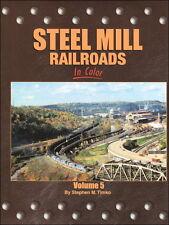 Steel Mill Railroads In Color Volume 5 / Railroad / Trains