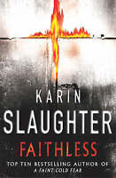 Faithless, By Karin Slaughter,in Used but Acceptable condition