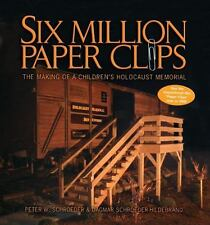 Six Million Paper Clips : The Making of a Children's Holocaust Memorial by...