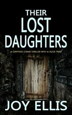 THEIR LOST DAUGHTERS a gripping crime thriller with a huge twist-JOY ELLIS