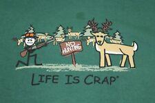 Life is Crap Deer Hunter XL green t shirt