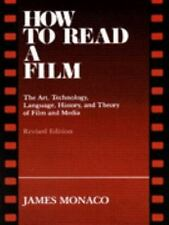 How to Read a Film: The Art, Technology, Language, History, and Theory of Film a