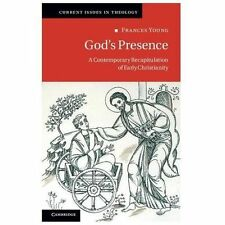 Current Issues in Theology: God's Presence : A Contemporary Recapitulation of...