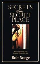 Secrets of the Secret Place: Keys to Igniting Your Personal Time with God Sorge