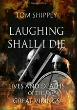 Laughing Shall I Die: Lives and Deaths of the Great Vikings, Shippey, Tom, Very