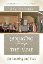 Bringing It to the Table: On Farming and Food (Paperback or Softback)
