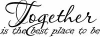 Together the best place to be wall decal quote sticker Inspiration Decor vinyl
