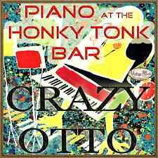 CRAZY OTTO CD Vintage Dance Orchestra / Piano At The Honky Tonk Bar , Whispering