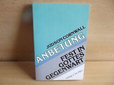 Judson Cornwall Anbetung - Fest in Gottes Gegenwart (Livre en allemand Glauben
