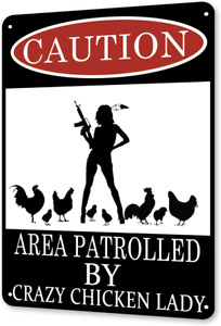 TINME Metal Sign-Caution Area Patrolled by Crazy Chicken Lady Vintage Tin Signs