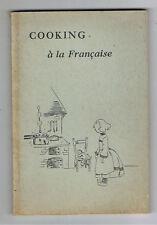 COOKING A LA FRANCAISE   Cuisine recettes