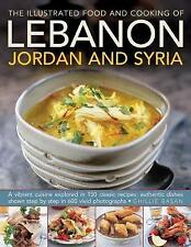 The Illustrated Food & Cooking of Lebanon, Jordan & Syria: A Vibrant Cuisine...