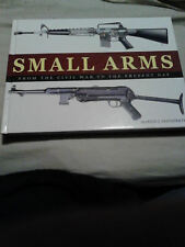 SMALL ARMS FROM CIVIL WAR TO PRESENT DAY By Martin J. Dougherty - Hardcover NEW